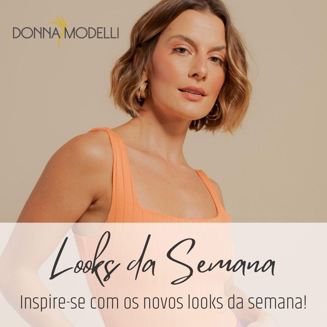 Inspire-se com os novos looks da Donna Modelli